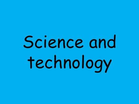 Advancements in science and technology essay